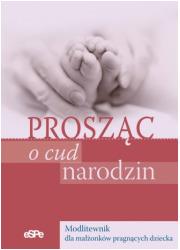 Prosząc o cud narodzin - okładka książki