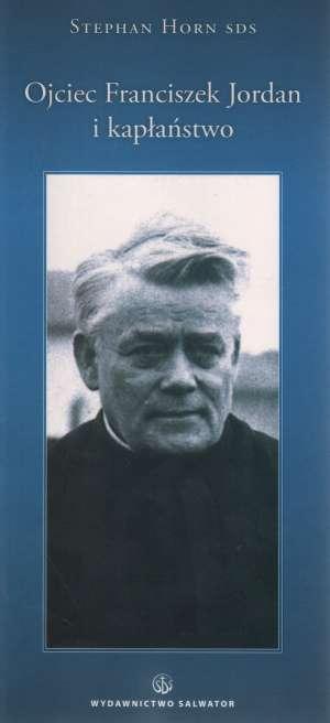 Ojciec Franciszek Jordan i kapłaństwo - okładka książki