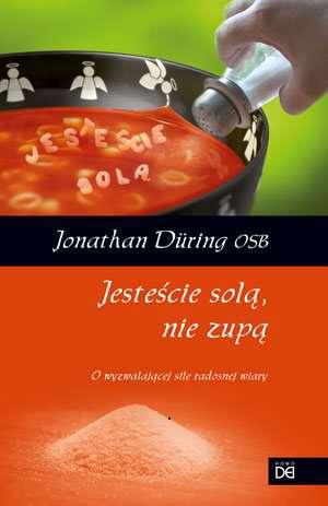 Jesteście solą, nie zupą. O wyzwalajacej - okładka książki