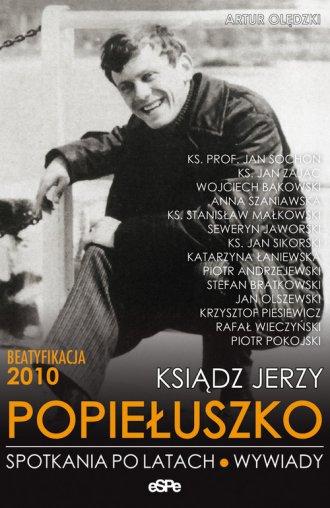 Ksiądz Jerzy Popiełuszko. Spotkania - okładka książki