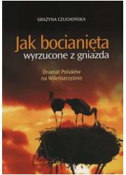 Jak bocianięta wyrzucone z gniazda - okładka książki