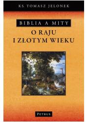 Biblia a mity o Raju i Złotym Wieku - okładka książki