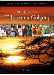 Między Taborem a Golgotą (+ CD) - okładka książki