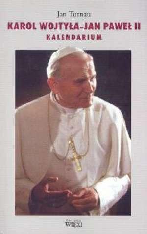 Karol Wojtyła. Jan Paweł II. Kaledarium - okładka książki