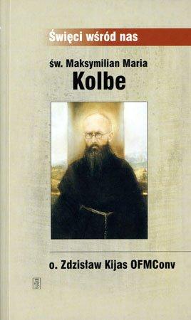 św. Maksymilian Maria Kolbe. Seria: - okładka książki