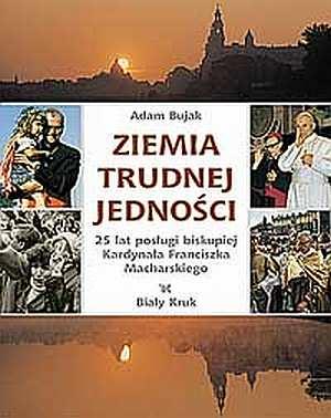 Ziemia trudnej jedności. 25 lat - okładka książki