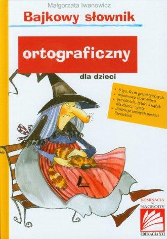 Bajkowy słownik ortograficzny dla - okładka książki