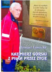 Kazimierz Górski. Z piłką przez - okładka książki