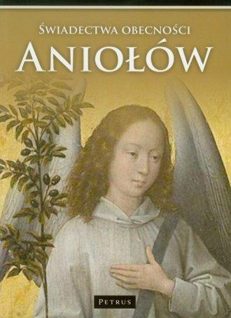 Świadectwa obecności Aniołów w - okładka książki