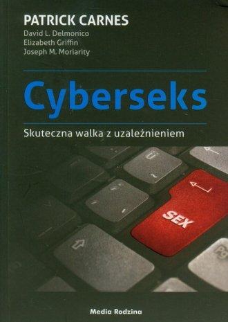 Cyberseks. Skuteczna walka z uzależnieniem - okładka książki