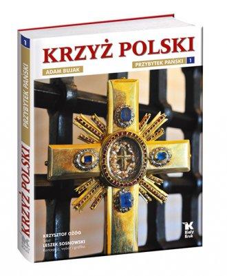 Krzyż Polski. Tom 1. Przybytek - okładka książki