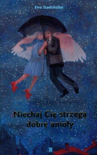 Niechaj cię strzegą dobre anioły - okładka książki
