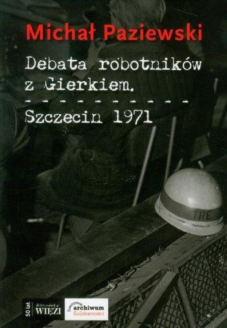 Debata robotników z Gierkiem. Szczecin - okładka książki