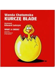 Kurczę blade! / What a cheek! - okładka książki