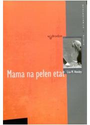 Mama na pełen etat. Seria: Psychologia - okładka książki