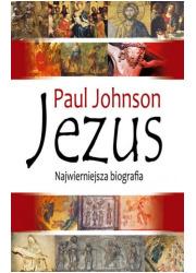 Jezus. Najwierniejsza biografia - okładka książki