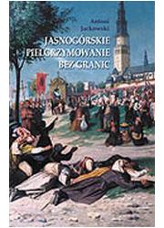 Jasnogórskie pielgrzymowanie bez - okładka książki