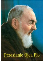 Przesłanie Ojca Pio z Pietrelciny - okładka książki