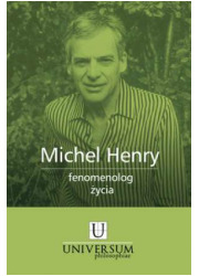 Michel Henry - fenomenolog życia - okładka książki