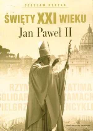 Święty XXI wieku Jan Paweł II - okładka książki