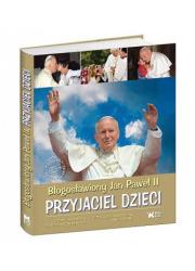 Błogosławiony Jan Paweł II. Przyjaciel - okładka książki