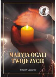 Maryja ocali twoje życie - okładka książki