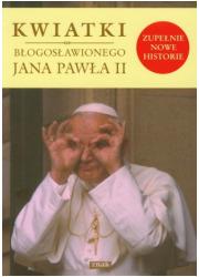 Kwiatki błogosławionego Jana Pawła - okładka książki