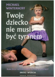 Twoje dziecko nie musi być tyranem - okładka książki