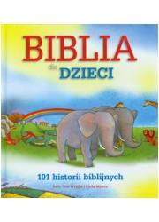 Biblia dla dzieci. 101 historii - okładka książki