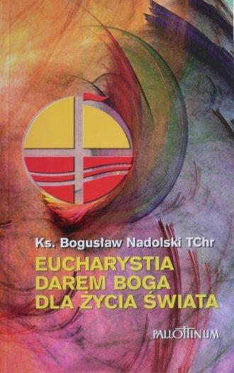 Eucharystia darem Boga dla życia - okładka książki