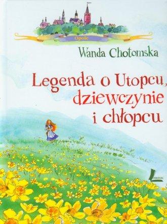 Legenda o Utopcu dziewczynie i - okładka książki