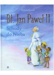 Bł. Jan Paweł II. Schody do Nieba - okładka książki