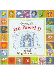 O tym, jak Jan Paweł II został - okładka książki