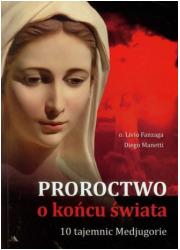 Proroctwo o końcu świata. 10 Tajemnic - okładka książki