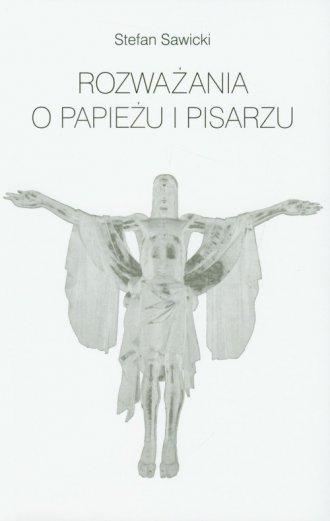 Rozważania o Papieżu i pisarzu - okładka książki