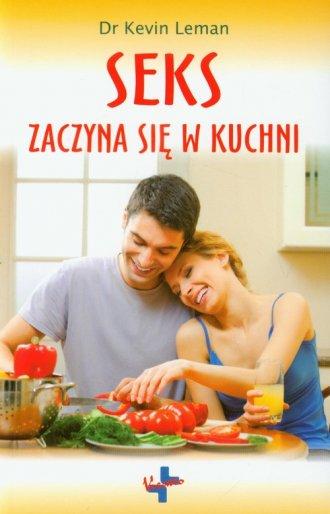 Seks zaczyna się w kuchni - okładka książki