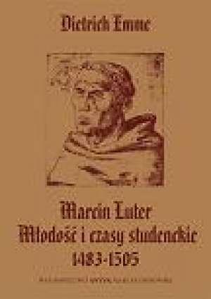 Marcin Luter. Młodość i czasy studenckie - okładka książki