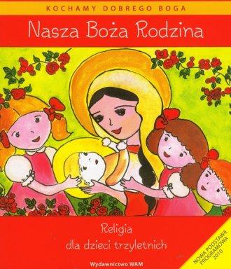 Nasza Boża Rodzina. Religia dla - okładka książki