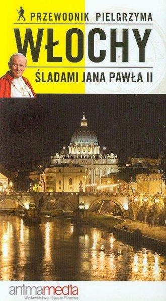 Włochy. Śladami Jana Pawła II - okładka książki