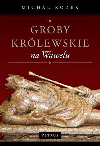 Groby królewskie na Wawelu - okładka książki
