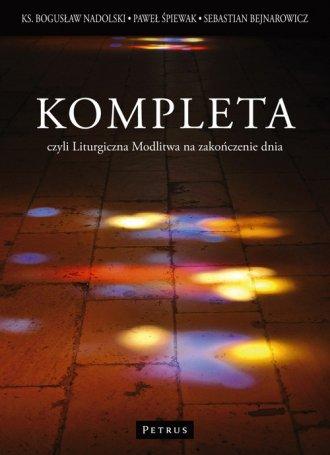 Kompleta czyli Liturgiczna Modlitwa - okładka książki