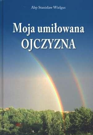 Moja umiłowana Ojczyzna - okładka książki