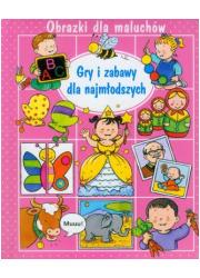 Obrazki dla maluchów. Gry i zabawy - okładka książki