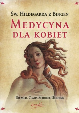 Medycyna dla kobiet. Św. Hildegarda - okładka książki