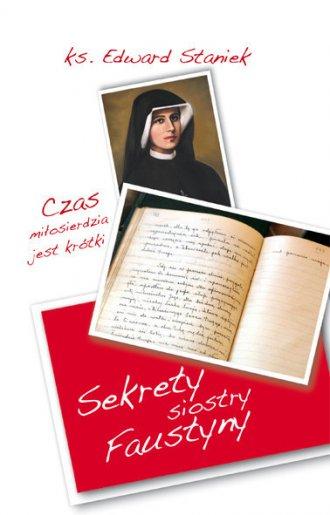 Sekrety siostry Faustyny. Czas - okładka książki