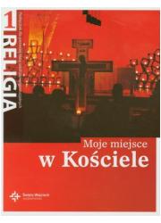 Moje miejsce w Kościele. Religia. - okładka podręcznika