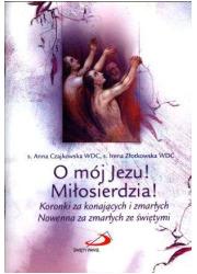 O mój Jezu! Miłosierdzia! Koronki - okładka książki