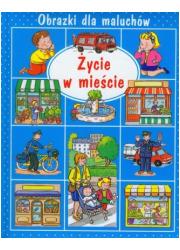 Obrazki dla maluchów. Życie w mieście - okładka książki