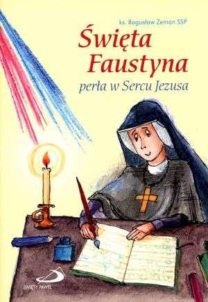 Święta Faustyna. Perła w sercu - okładka książki