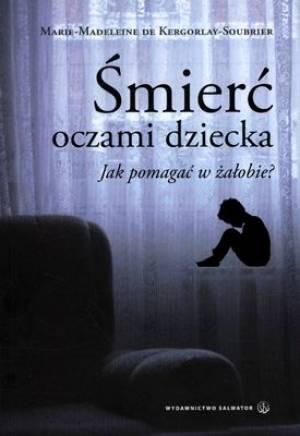 Śmierć oczami dziecka jak pomagać - okładka książki